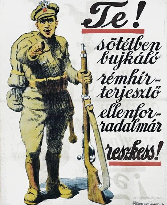 A politikai plakátok az ideológiai meggyőzés eszközeivé váltak (mozgósító plakát a Magyar Tanácsköztársaság idejéből, 1919) • Kép forrása: kepkonyvtar.hu