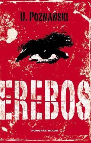 Ursula Poznanski: Erebos • Pongrác Kiadó, 2012  •  Kép forrása: bookline.hu